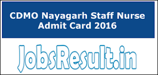 CDMO Nayagarh Staff Nurse Admit Card 2016