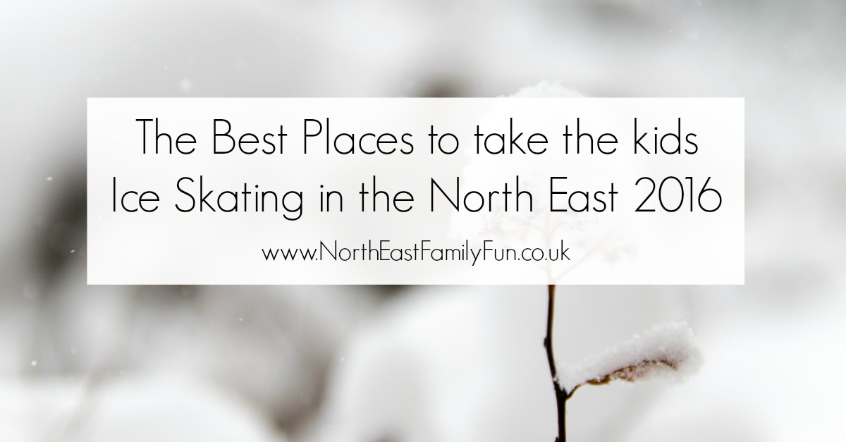 The Best Places to take the kids Ice Skating in the North East 2016
