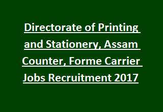 Directorate of Printing and Stationery, Assam Counter, Forme Carrier Jobs Recruitment 2017
