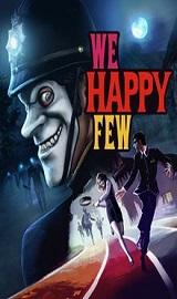 220px WeHappyFew - We Happy Few Update.v1.3.70168-CODEX