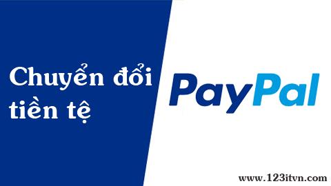 Hướng dẫn chuyển đổi tiền tệ trong paypal
