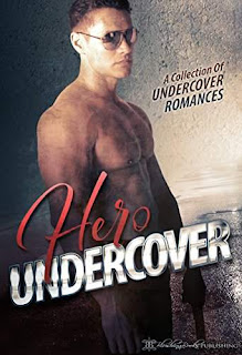 Hero Undercover: 25 Breathtaking Bad Boys Penned by 25 New York Times, USA Today, and award-winning, best-selling romance authors