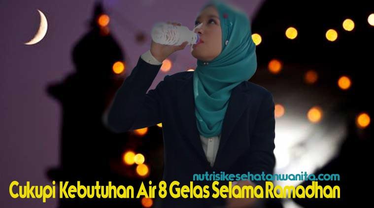 Cara Mudah Mencukupi Kebutuhan Minum Air 8 Gelas Selama Ramadhan