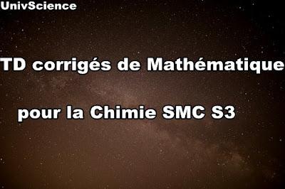 TD corrigés de Mathématique pour la Chimie SMC S3