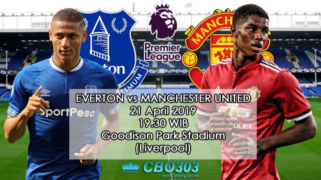Prediksi Tepat Liga Inggris Everton vs Manchester United (21 April 2019)