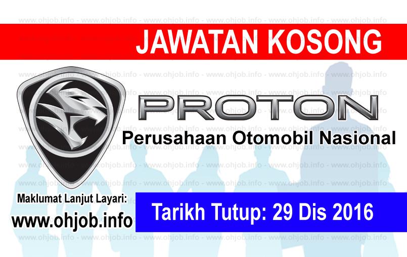 Jawatan Kerja Kosong Perusahaan Otomobil Nasional Sdn Bhd (PROTON) logo www.ohjob.info disember 2016