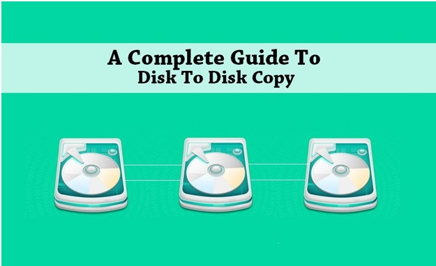 Disk to Disk Copy