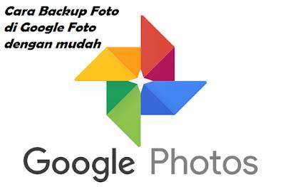 Cara Backup Foto di Google Foto dengan mudah