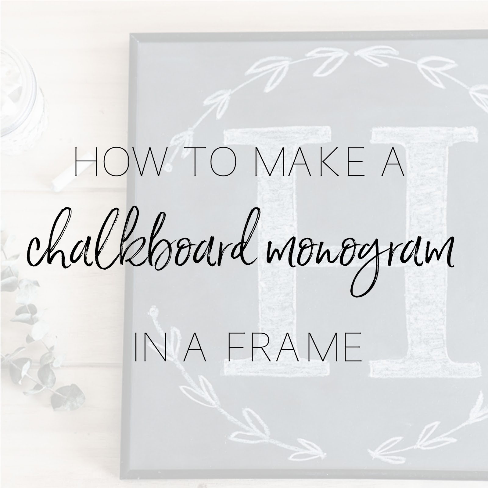 How to Make a Chalkboard and a Chalk Monogram | Personally Andrea ...