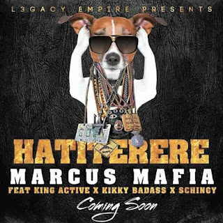 [feature]Marcus Mafia - Hatiterere (Feat. King Aktive, Kikky Badass & Schingy)