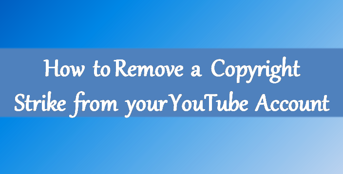 How To Remove a Copyright Strike from your YouTube Account  - Trylity