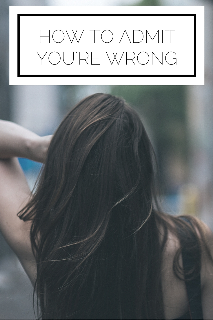 Click to read now or pin to save for later! We all make mistakes, so here's how to admit you're wrong