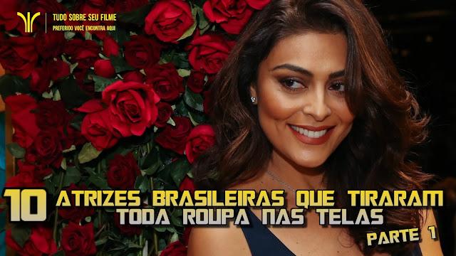 Cinema de Bordas: 10 ATRIZES BRASILEIRAS QUE TIRARAM TODA