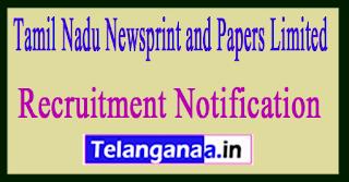 Tamil Nadu Newsprint and Papers Limited TNPL Recruitment Notification 2017