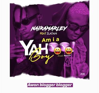 download zlatan ft naira marley am a yahoo boy