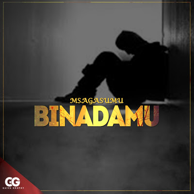 Download Audio | Msaga Sumu - Binadamu (Singeli)