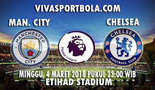 Prediksi Manchester City vs Chelsea 4 Maret 2018