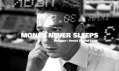 MONEY NEVER SLEEP, Blogger, Forex Friend Loan, Quote, Forex, Motivational Quote