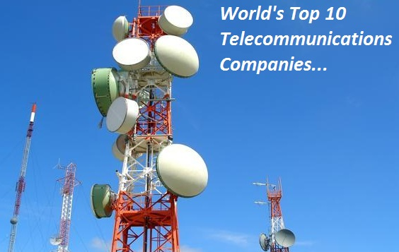 Top 10 Telecommunications Companies