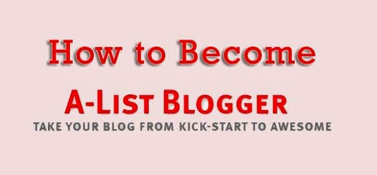 How to Become an A-List Blogger : eAskme
