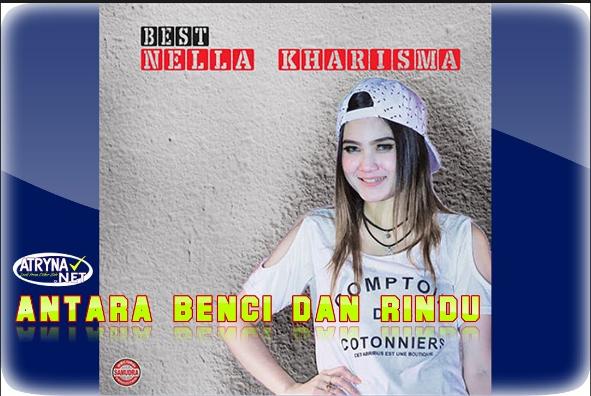 Lagu Nella Kharisma ANTARA BENCI DAN RINDU Album Kenangan