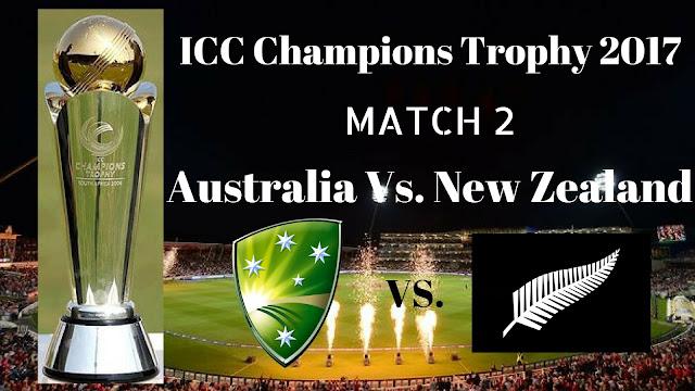 Aus Vs. NZ, Australia Vs. New  Zealand, 2nd Match Live Streaming ICC Champions Trophy 2017