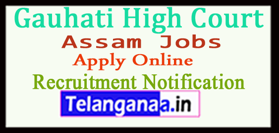 Gauhati High Court Recruitment Notification 2017 Apply