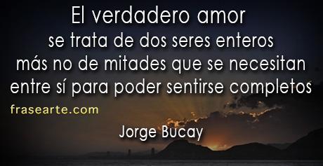 Jorge Bucay - frases de amor verdadero