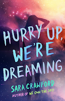 HURRY UP, WE'RE DREAMING by Sara Crawford on Goodreads