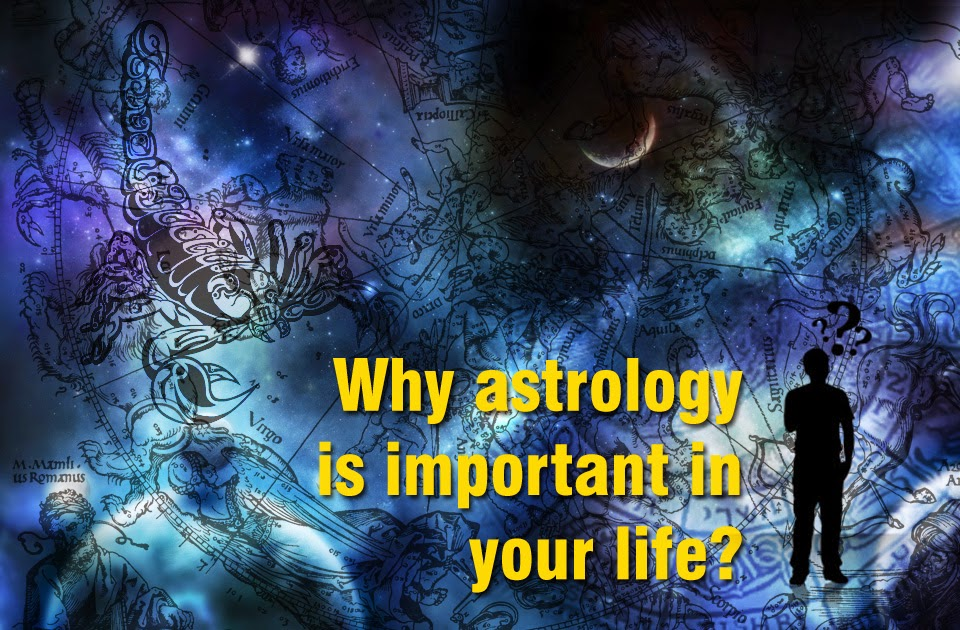 Why astrology is important in your life?