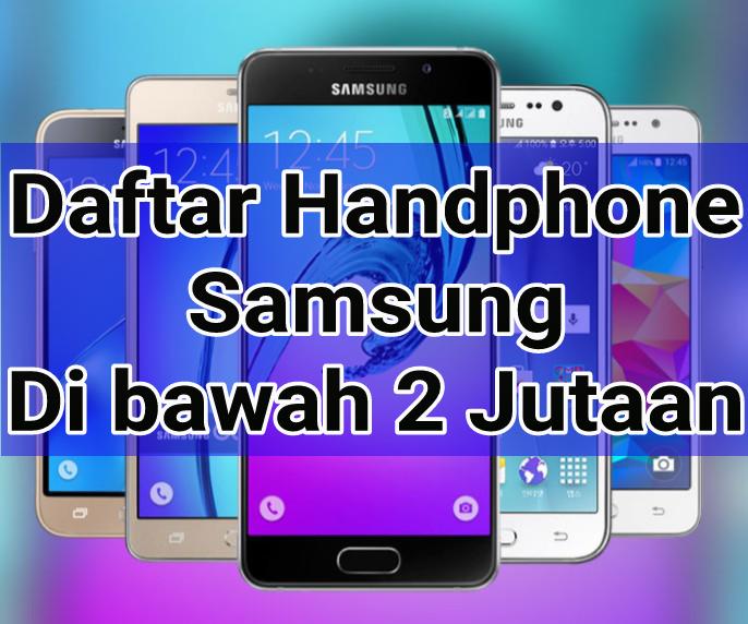 Daftar Harga Handphone Samsung Dibawah 2 Jutaan Rc Phone