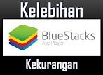 Apa Kekurangan dan Kelebihan Aplikasi Bluestacks ?