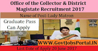 Office of the Collector & District Magistate Recruitment 2017– Lady Matron