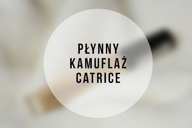 Płynny kamuflaż Catrice