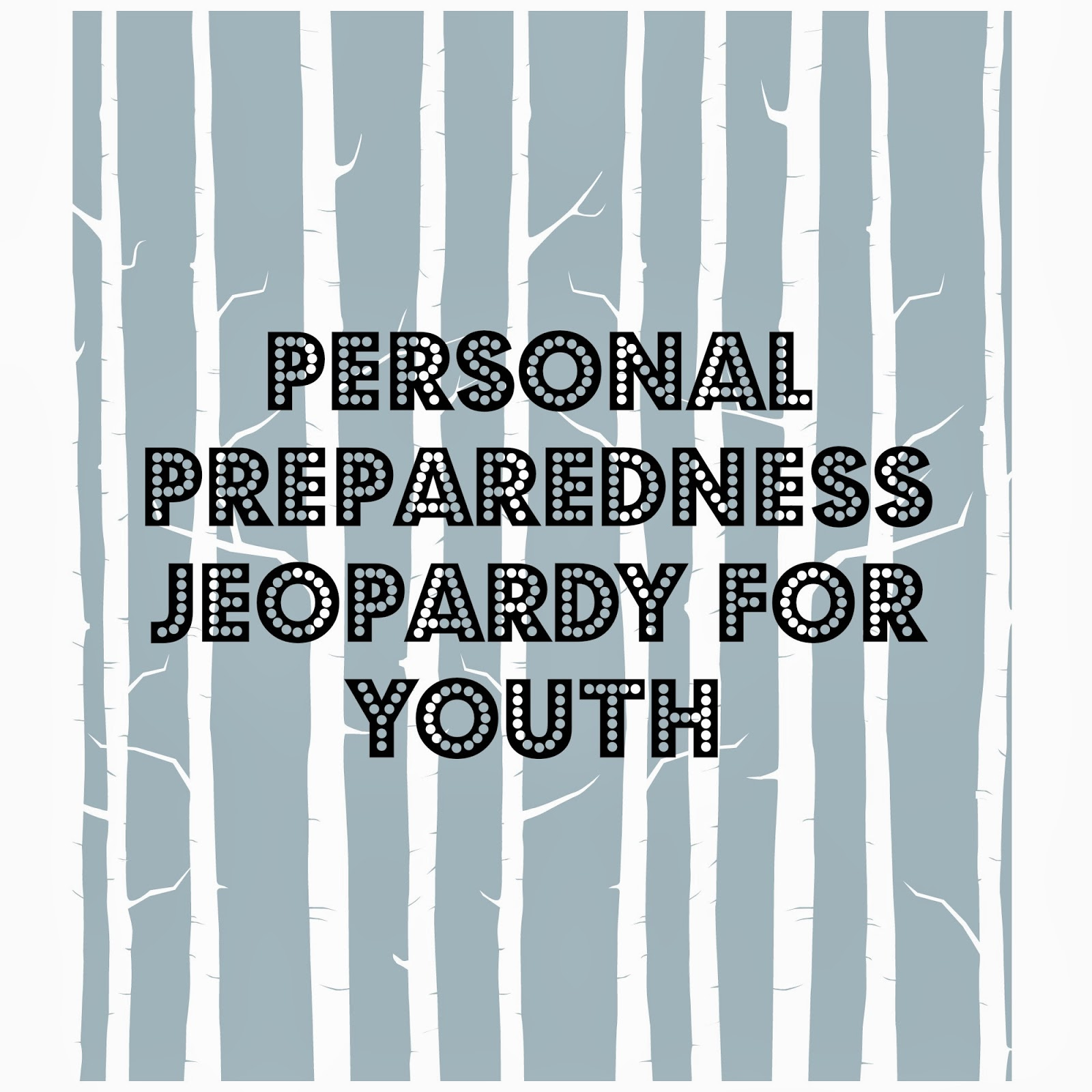 The Jolly Rogers Young Women Blog Personal Preparedness Jeopardy