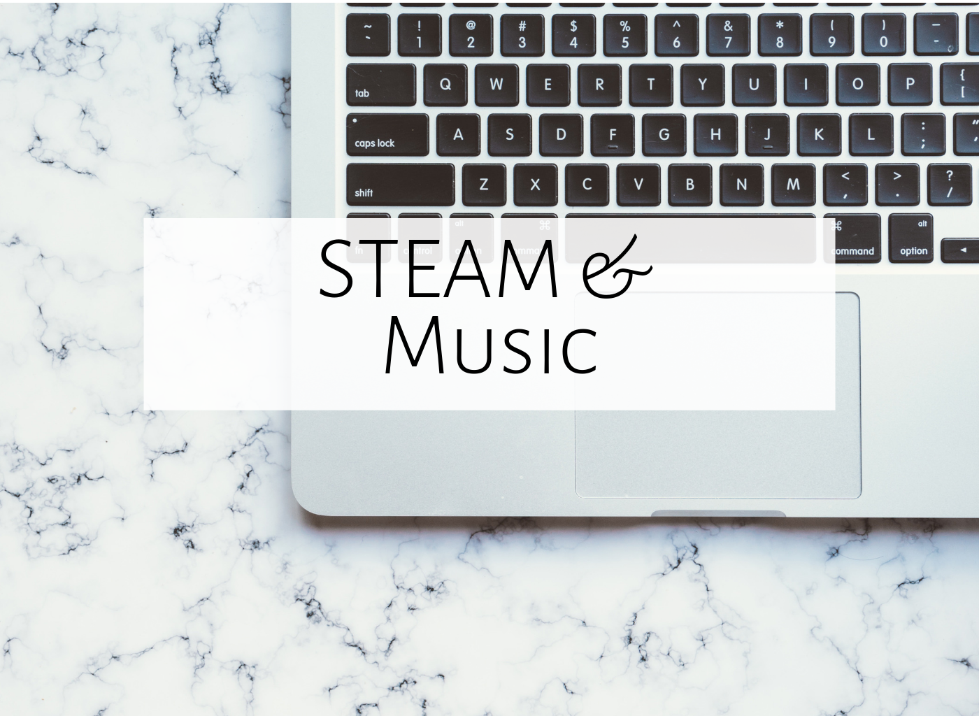 Steam In The Music Classroom