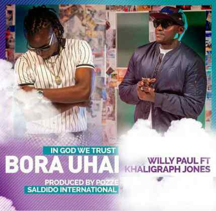 Download Mp3 | Willy Paul ft Khaligraph Jones - Bora Uhai