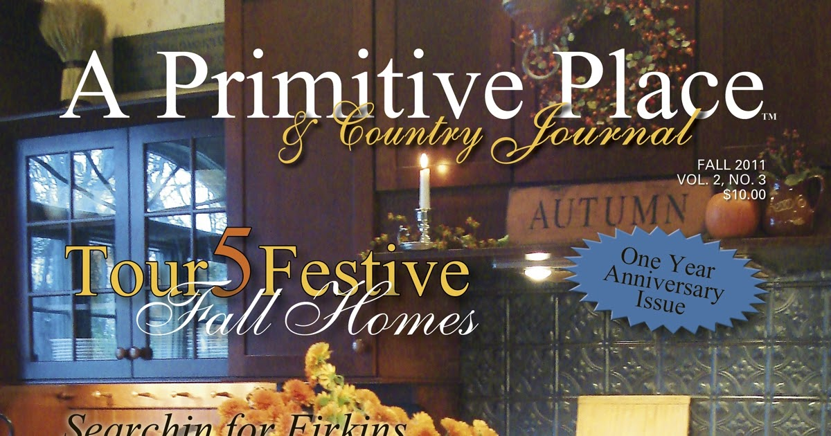 A Primitive Place & Country Journal Magazine: Celebrating