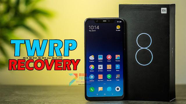 Cukup 1X Klik Sudah Bisa Install TWRP Recovery di Xiaomi Mi 8, Mi 8SE, Mi 8EE dan Mi 8 LITE