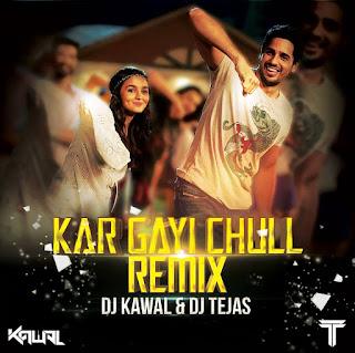 Kar-Gayi-Chull-Remix-DJ-Kawal-DJ-Tejas