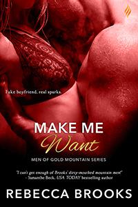 https://www.amazon.com/Make-Want-Men-Gold-Mountain-ebook/dp/B074MB7DQK/ref=sr_1_1?s=digital-text&ie=UTF8&qid=1503359619&sr=1-1&keywords=rebecca+brooks+make+me+want