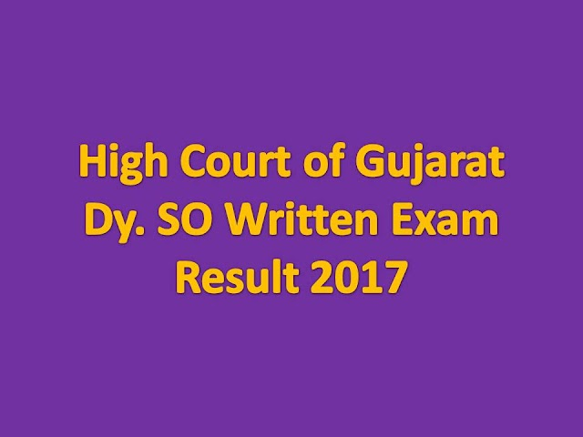 High Court of Gujarat Dy. SO Written Exam Result 2017