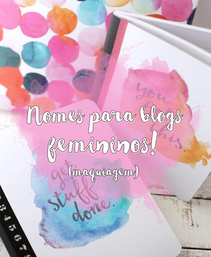 Nomes para blogs femininos de maquiagem