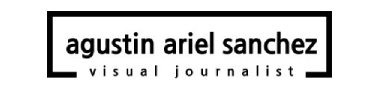 agustin ariel sanchez | visual journalist