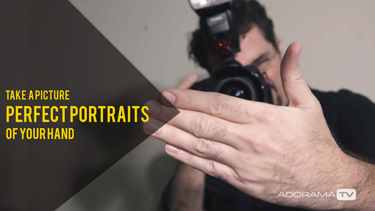 Perfect Portraits: Take a picture of your hand.