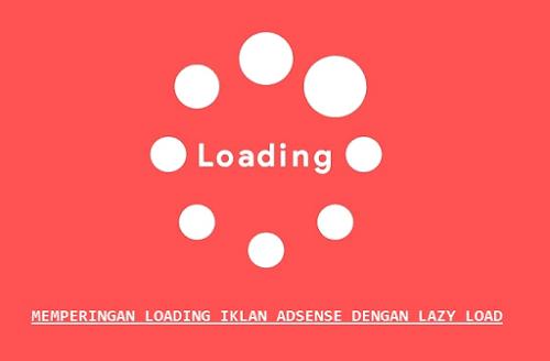 Cara Efektif Meringankan Loading Iklan Adsense Dengan Lazy Load