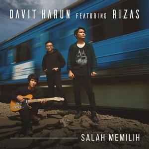 Davit Harun - Salah Memilih (Feat. Rizas)