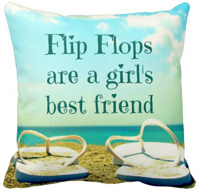 Flip Flops on the Beach Quote Pillow