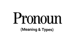 The Meaning and Types of Pronoun