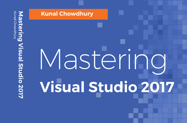 Book on Mastering Visual Studio 2017 has been published and available! (www.kunal-chowdhury.com)